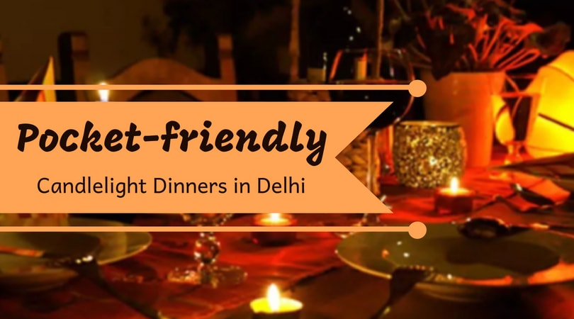 pocket friendly candlelight dinner restaurants in Connaught Place Delhi