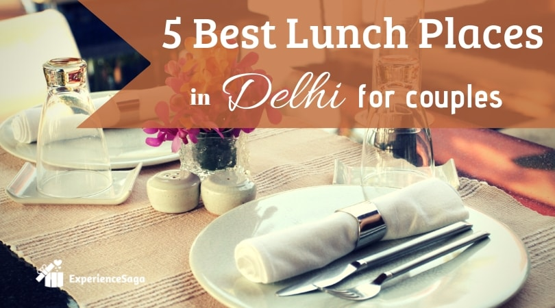 5 Best Lunch Places in Delhi for Couples