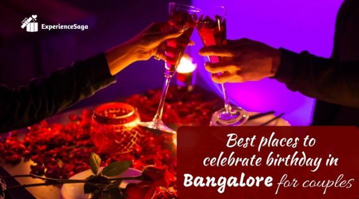 places to celebrate birthday in bangalore for couples