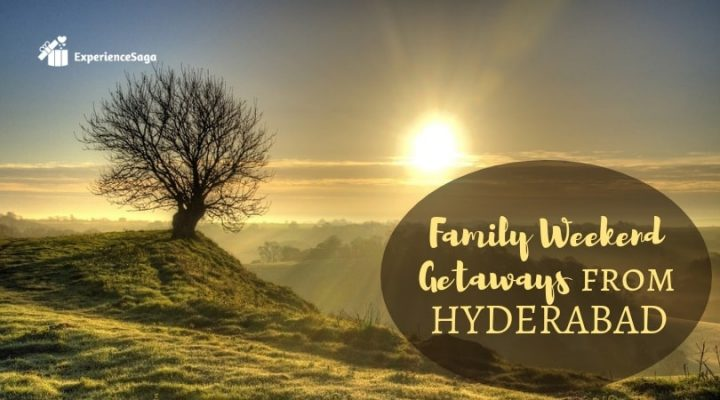 weekend getaways from hyderabad | family weekend getaways from hyderabad