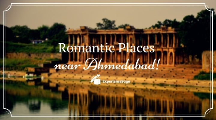romantic places near ahmedabad