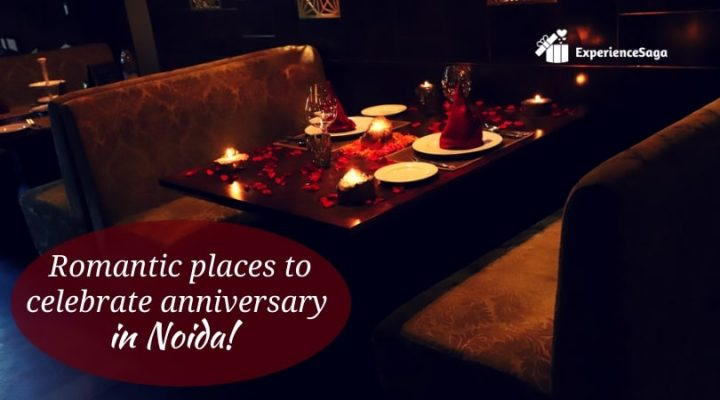 Romantic Places to Celebrate Anniversary in Noida, UP | Book Online on ExperienceSaga.com